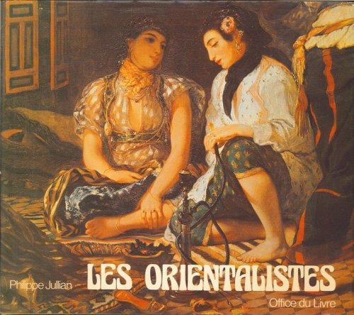 Les Orientalistes. La Vision De l'Orient Par les Peintres Européens Au XIX Siècle - Philippe Jullian - copertina