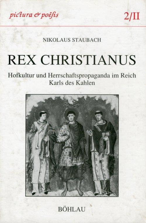 Rex christianus. Hofkultur und Herrschaftspropaganda im Reich Karls des Kahlen - copertina