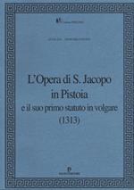 L' Opera di S. Jacopo in Pistoia e il suo primo statuto in volgare (1313)