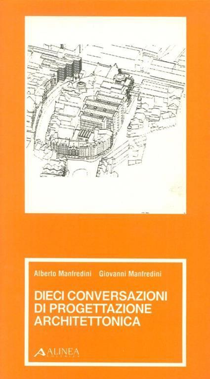 Dieci conservazioni di progettazione architettonica - Alberto Manfredini,Giovanni Manfredini - copertina