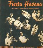 Fiesta Havana 1940-1960: L'age D'or de la musique cubaine