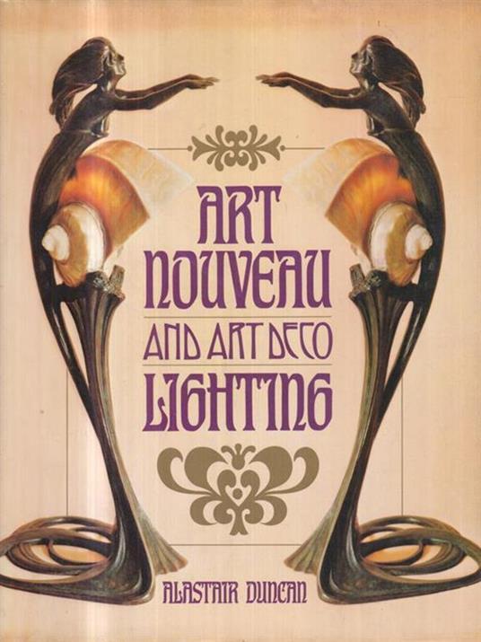 Art Nouveau And Art Deco Lighting - Alastair Duncan - 2