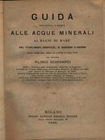 Guida descrittiva e medica alla acque minerali, ai bagni di mare, agli stabilimenti idropatici, ai soggiorni d'inverno