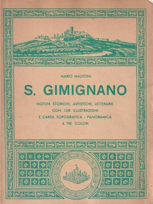 S. Gimignano. Notizie storiche, artistiche, letterarie - Mario Mazzoni - copertina