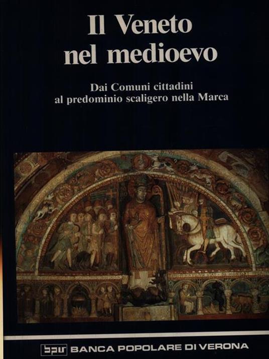 Il Veneto nel Medioevo. Da comuni cittadini al predominio scaligero nella Marca - Andrea Castagnetti - copertina