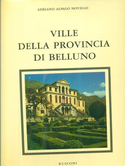 Ville della provincia di Belluno - Adriano Alpago Novello - copertina