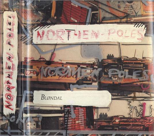 Northern poles. Breakaways and breakthroughs in Nordic painting and sculpture of the 1970' s and 1980' s - copertina