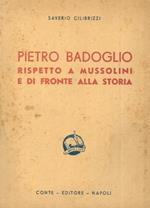 Pietro Badoglio rispetto a Mussolini e di fronte alla storia. Seconda edizione