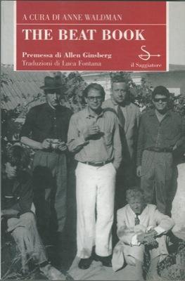 The beat book. Poesie e prose della beat generation. Premessa di Allen Ginsberg - Anne Waldman - copertina