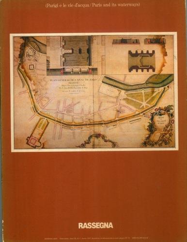 Parigi e le vie d'acqua / Paris and its waterways. (Rassegna. Problemi di Architettura dell'Ambiente n. 29) - copertina