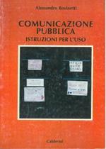 Comunicazione pubblica. Istruzioni per l'uso