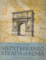 Mediterraneo strada di Roma