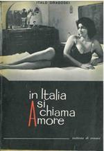 In Italia si chiama Amore. Inchiesta di cronaca