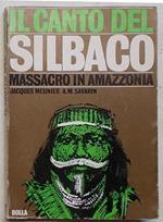 Il canto del Silbaco. Massacro in Amazzonia