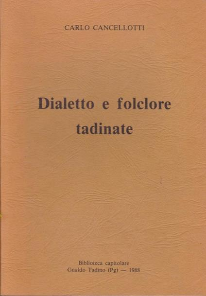 Dialetto e folclore tadinate - Carlo Cancellotti - copertina