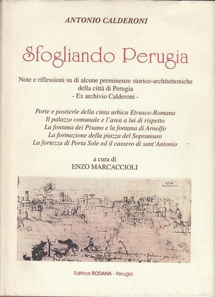 Sfogliando Perugia. Note e riflessioni su di alcune preminenze storico-architettoniche della città di Perugia. Ex Archivio Calderoni - Antonio Calderoni - copertina