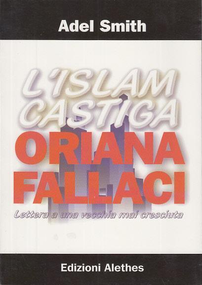 L' Islam castiga Oriana Fallaci. Lettera a una vecchia mai cresciuta - Adel Smith - copertina