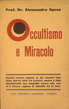 Occultismo e miracolo. Il problema delle relazioni fra scienza e fede - Alessandro Spesz - copertina