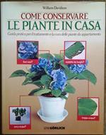 Come conservare le piante in casa. Guida pratica per il trattamento e la cura delle piante da appartamento