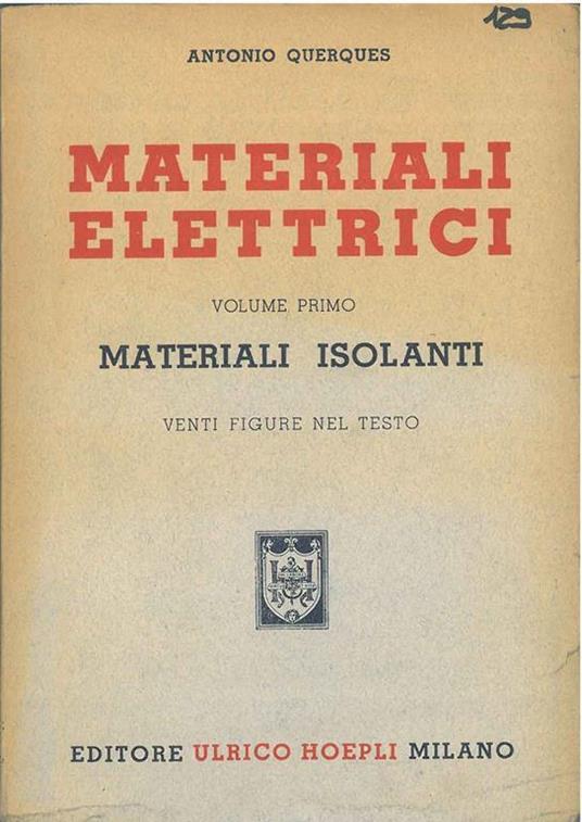 Materiali elettrici. Vol. 1°: materiali isolanti - Antonio Querques - copertina