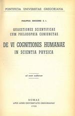 Quaestiones scientificae cum philosophia coniunctae. De vi cognitionis humanae in scientia physica
