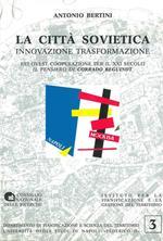 La città sovietica. Innovazione trasformazione. Est-ovest cooperazione per il XXI secolo. Il pensiero di C. Beguinot