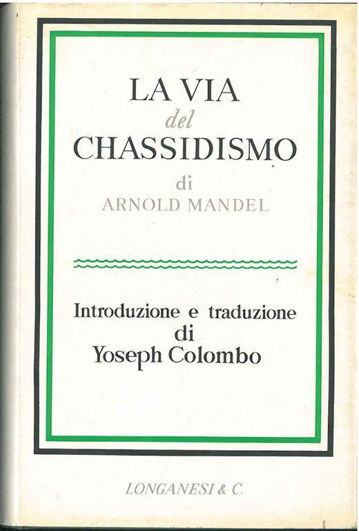 La via del chassidismo. Traduzione e introduzione di Y. Colombo - Arnold Mandel - copertina
