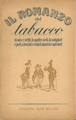 Il romanzo del tabacco vissuto e scritto in quattro secoli, da navigatori e poeti, scienziati e cronisti, umoristi e narratori