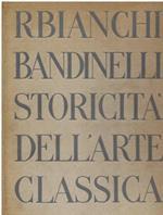 Storicità dell' arte classica. Testo e indici - Illustrazioni. Nuova edizione accresciuta