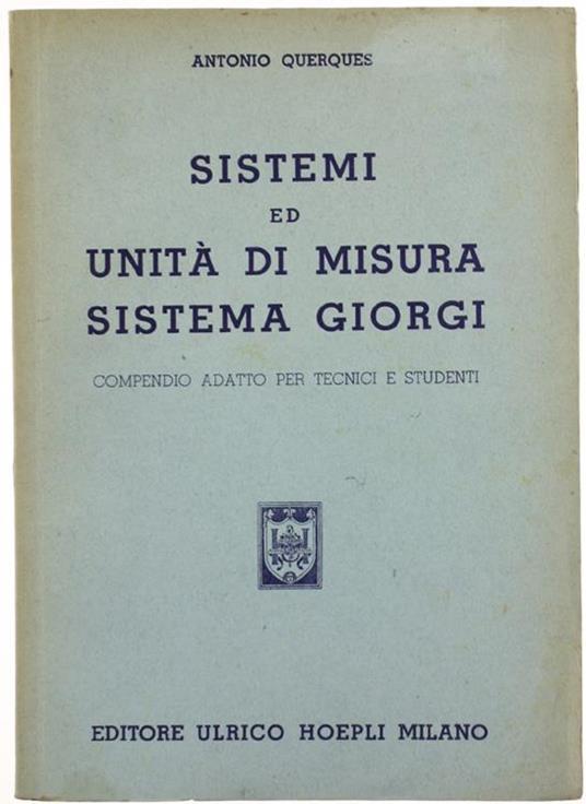 Sistemi ed Unità di Misura Sistema Giorgi - Antonio Querques - copertina