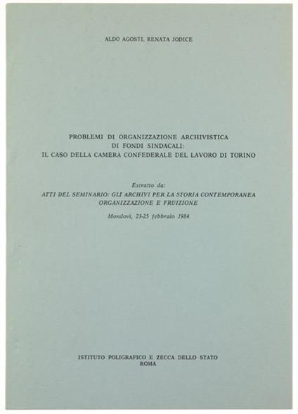 Problemi di Organizzazione Archivistica di Fondi Sindacali: il Caso della Camera Confederale del Lavoro di Torino - Aldo Agosti - copertina