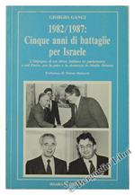 1982 1987: Cinque Anni di Battaglie per Israele. L'Impegno di Un Ebreo Italiano in Parlamento e Nel Paese per La Pace e La Sicurezza in Medio Oriente