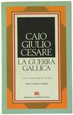La Guerra Gallica. con le Figure in Rame del Palladio. Testo Latino a Fronte