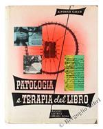 Patologia e Terapia del Libro. Enciclopedia Poligrafica. Terza Monografia della Serie I: Confezione Dello Stampato