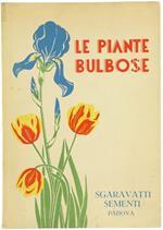 Le Piante Bulbose. Guida Pratica per la Loro Coltivazione ed Impiego