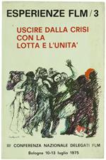 Uscire dalla Crisi con la Lotta e l'Unità. Terza Conferenza Nazionale dei Delegati Flm. Bologna 10-13 Luglio 1975
