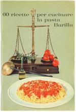 60 Ricette Per Cucinare La Pasta Barilla