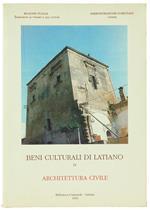 Beni Culturali Di Latiano. Volume Quarto: Architettura Civile. Torre Del Solise, Palazzi, Edicole Votive, Cappelle Funerarie