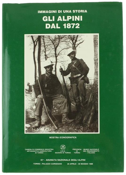 Gli Alpini Dal 1872. Immagini Di Una Storia. Mostra Iconografica - copertina