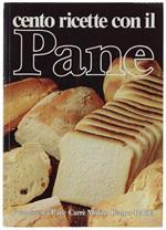 Cento Ricette Con Il Pane. Proposte Da Pane Carrè Mulino Bianco Barilla. N.1