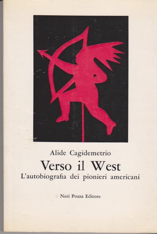 Verso il West L'autobiografia dei pionieri americani - Alide Cagidemetrio - copertina
