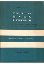Incontro con Marx e Feuerbach Introduzione alla riforma della dialettica marxiana, umanità e divinità nella filosofia dell'avvenire