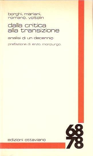 Dalla Critica Alla Transizione. Analisi Di Un Decennio - Marcella Borghi,Adriano Voltolin,Enzo Morpurgo - copertina