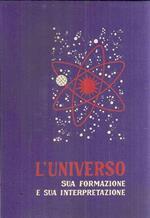 L' Universo Sua Formazione E Sua Interpretazione