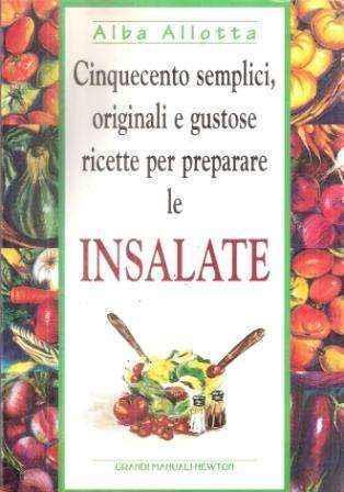 Cinquecento ricette di insalate - Alba Allotta - copertina