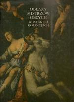 Obrazy Mistrzow Obcych W Polskich Kolekcjach