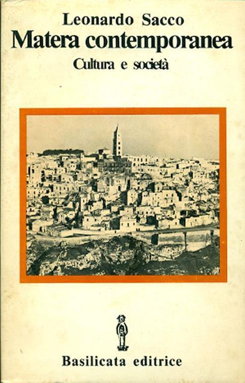 Matera contemporanea. Cultura e società - Leonardo Sacco - copertina