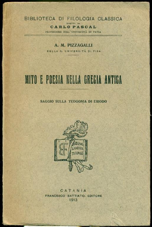 Mito e poesia nella Grecia antica. Saggio sulla Teogonia di Esiodo - A. M. Pizzagalli - copertina
