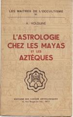 L' astrologie chez les Mayas et les Azteques