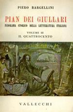 Pian dei Giullari. Panorama storico della letteratura italiana. vol. III: Il Quattrocento. Parte prima: L'Umanesimo
